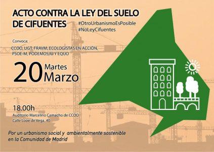 Acto contra la Ley del Suelo de Cifuentes @ Auditorio Marcelino Camacho | Madrid | Comunidad de Madrid | España