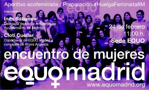 EQUO Madrid - Encuentro de mujeres / Aperitivo ecofeminista / Preparación #HuelgaFeminista8M @ Sede EQUO | Madrid | Comunidad de Madrid | España