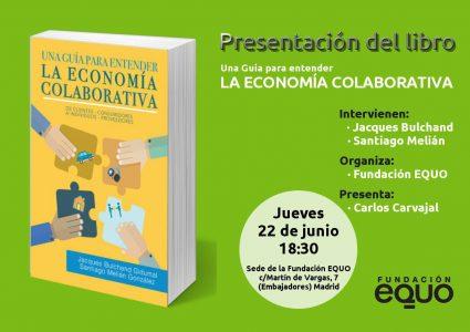 """Fundación EQUO - Presentación libro """"Una guía para entender la economía colaborativa"""" @ Fundación EQUO   Madrid   Comunidad de Madrid   España"""