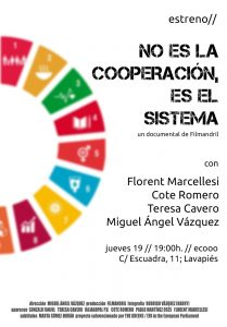 Estreno del documental 'No es la cooperación, es el sistema' @ Ecooo | Madrid | Comunidad de Madrid | España