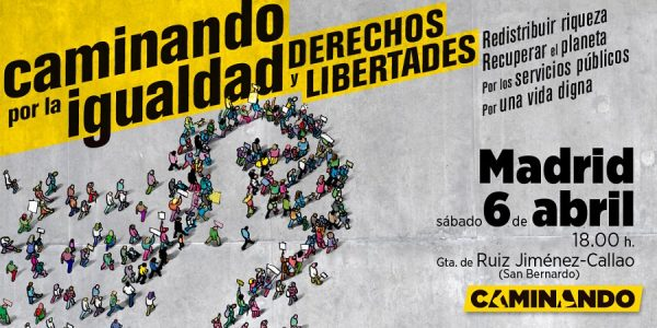 Manifestación Caminando por la igualdad, derechos y libertades @ Glorieta de Ruíz Giménez (Metro San Bernarado) – Callao