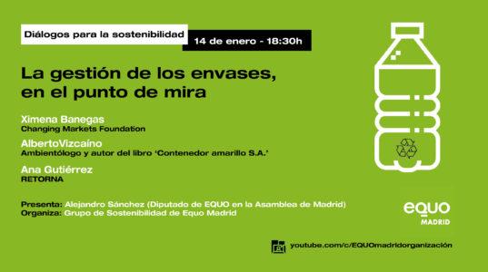 Diálogos para la sostenibilidad: 'La gestión de los envases, en el punto de mira' @ Canal de youtube de Organización Verdes EQUO Madrid