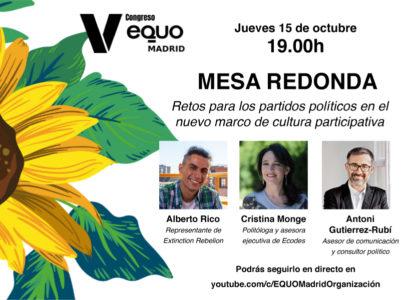 V Congreso EQUO Madrid:  MESA REDONDA 'Retos para los partidos políticos en el nuevo marco de cultura participativa' @ Canal youtube Organización EQUO Madrid