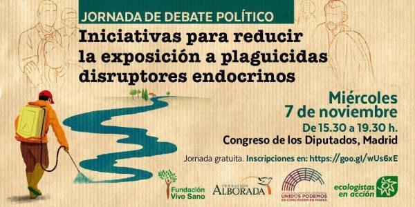 Iniciativas para reducir la exposición a plaguicidas disruptores endocrinos @ Congreso de los Diputados | Madrid | Comunidad de Madrid | España
