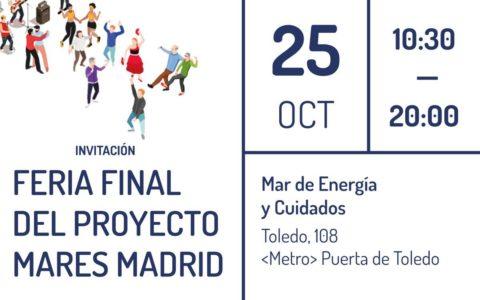 Feria final del proyecto MARES Madrid @ Mar de energía y cuidados