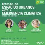 Inés Sabanés, Evelyn Huytebrocke y Joan Ribó analizan los retos de las ciudades ante el cambio climático